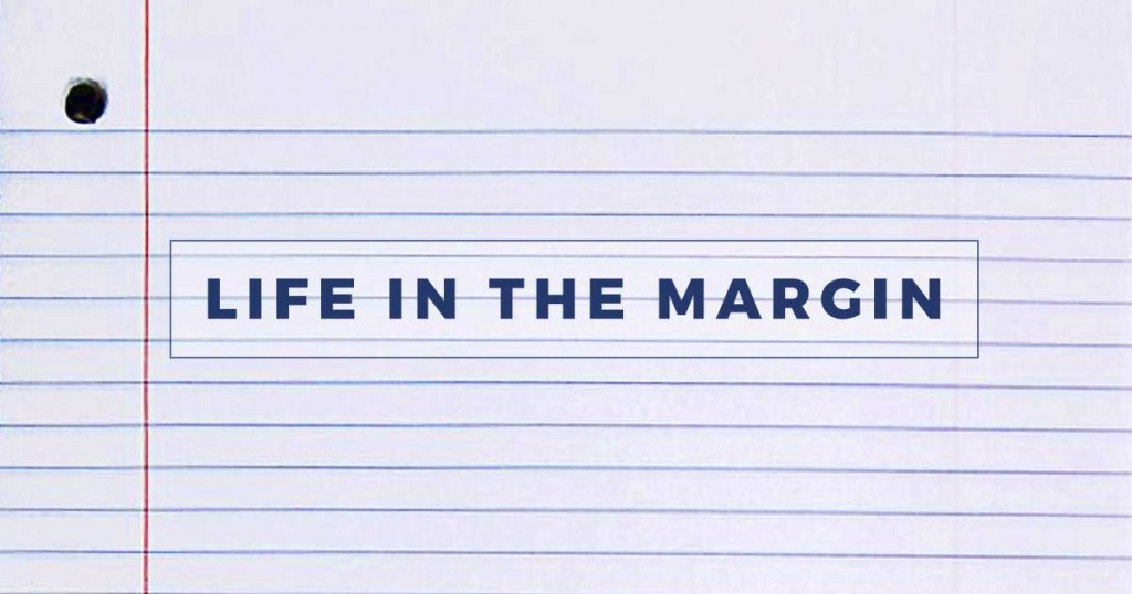 Life in the Margin