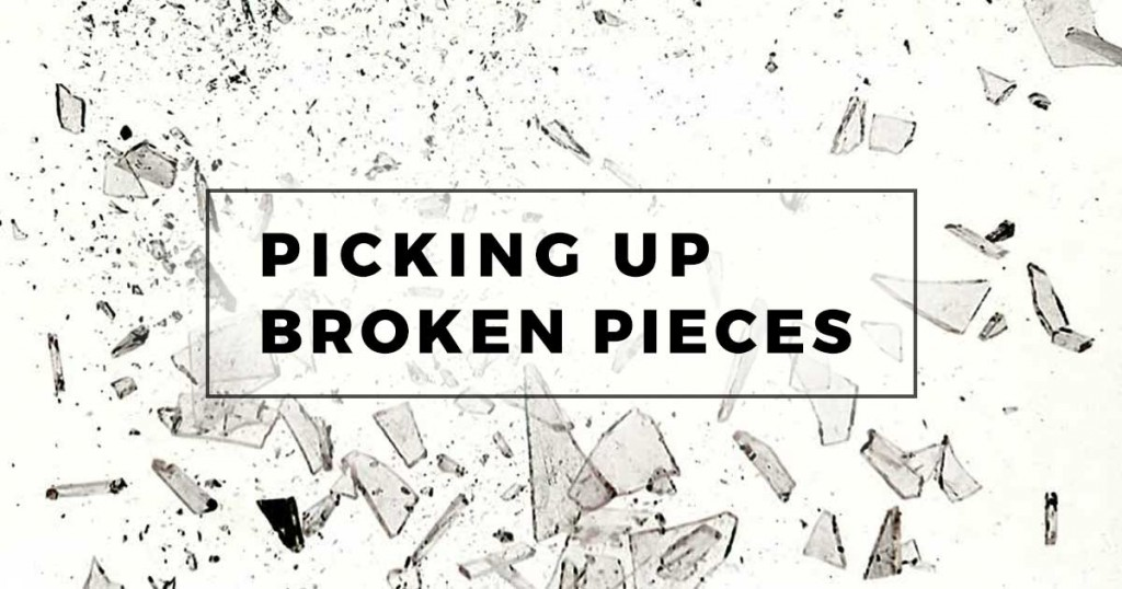 Picking Up Broken Pieces