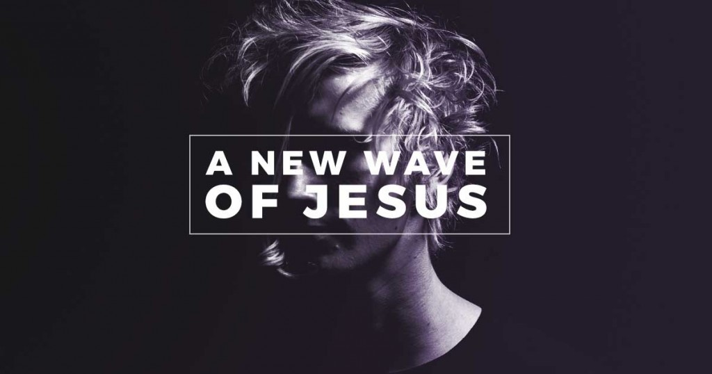 A New Wave of Jesus