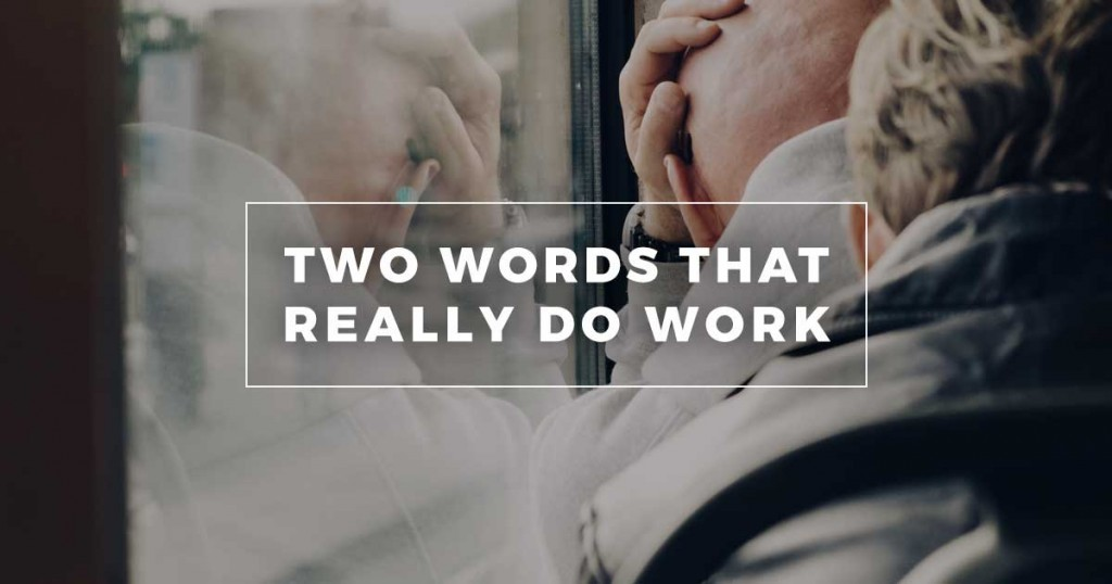 Two Words That Really Do Work