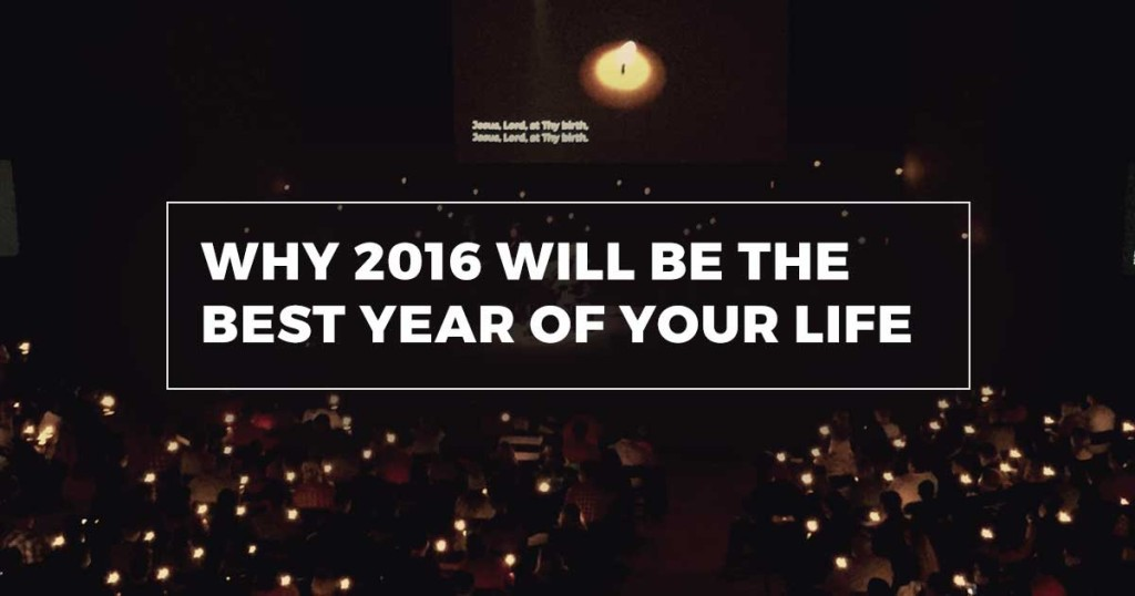 Why 2016 Will Be The Best Year of Your Life